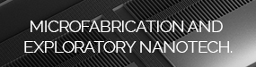 Microfabrication-and-Exploratory-Nanotech